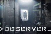 Observer - Erster Gameplay-Trailer des neuen Cyberpunk-Horror-Titels veröffentlicht