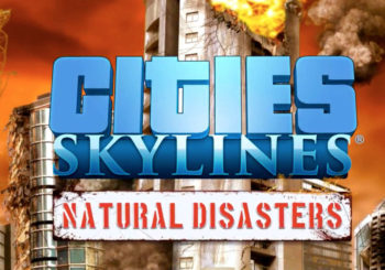 "Cities: Skylines - Bewältigt Naturkatastrophen im neuen Add-on ""Natural Disasters"""