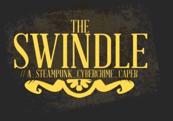 The Swindle - Hier haben wir den Launch Trailer!